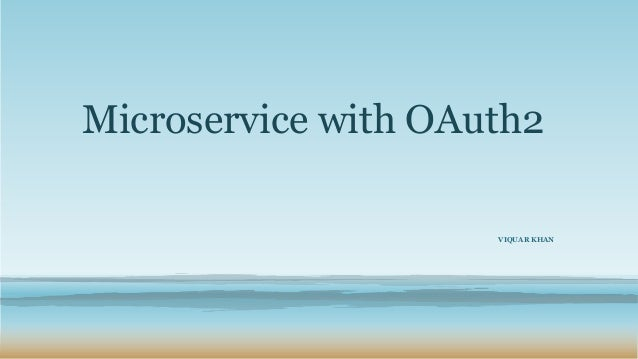 Microservice with OAuth2 VIQUAR KHAN