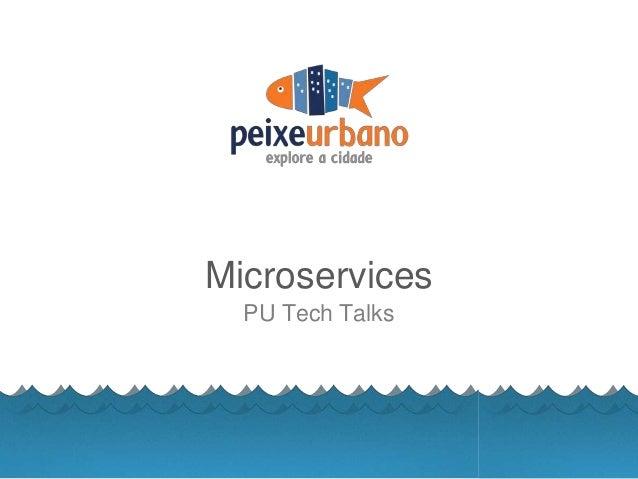 Microservices PU Tech Talks