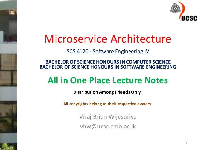 Microservice Architecture Viraj Brian Wijesuriya vbw@ucsc.cmb.ac.lk 1 SCS 4120 - Software Engineering IV BACHELOR OF SCIEN...