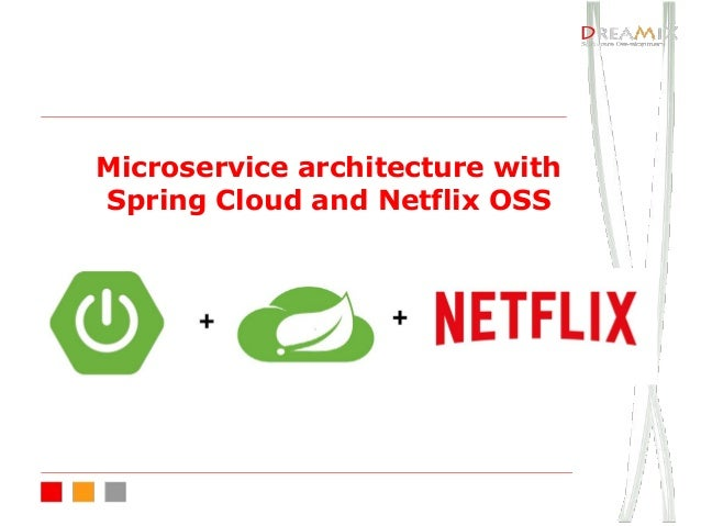 Microservice architecture with Spring Cloud and Netflix OSS