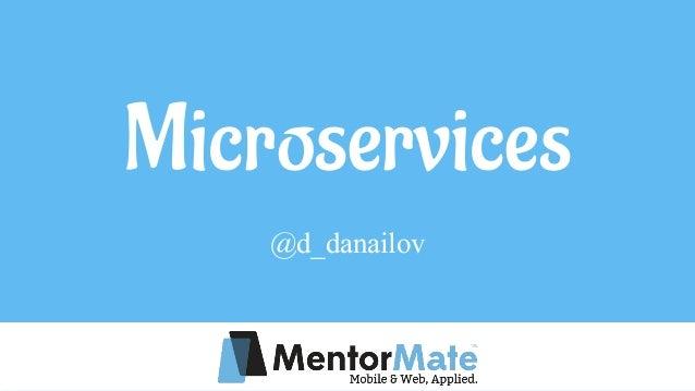 Microservices @d_danailov