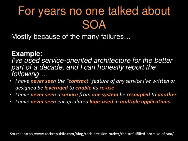 Microservices  - SOA reminded of what it was supposed to deliver?  Slide 3