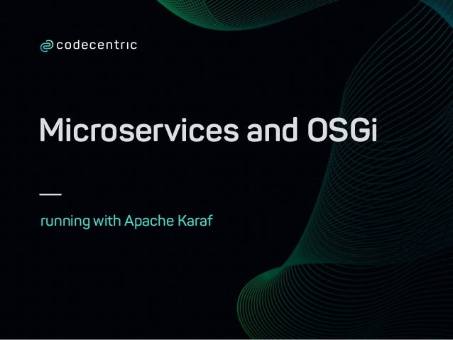 Microservices and OSGi running with Apache Karaf
