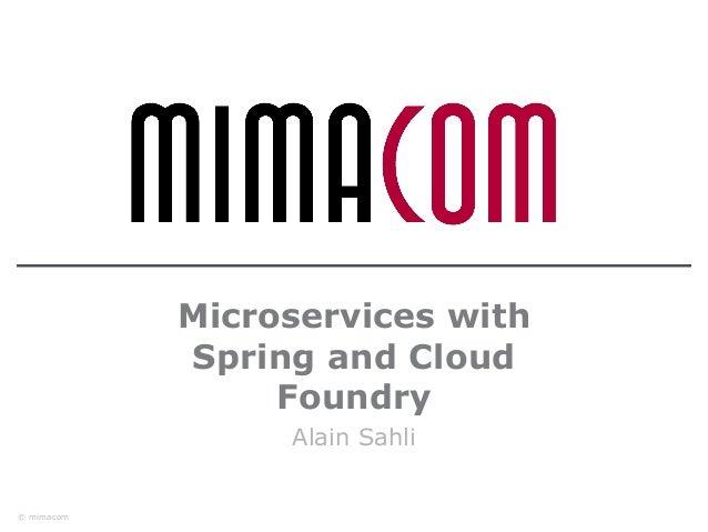 © mimacom Microservices with Spring and Cloud Foundry Alain Sahli