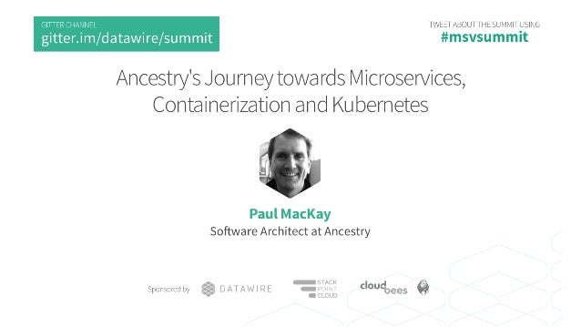 Taking the Helm - Ancestry's Journey to Kubernetes Paul MacKay, Software Engineer