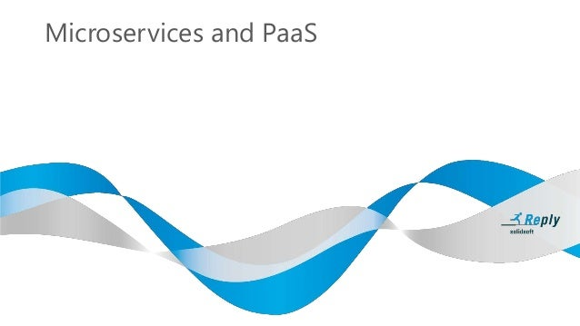 Microservices and PaaS