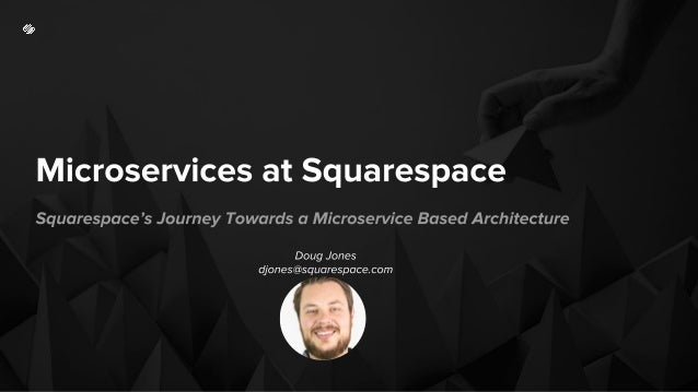 Part 1: Building the Pillars of Microservices Part 2: Self Service Infrastructure