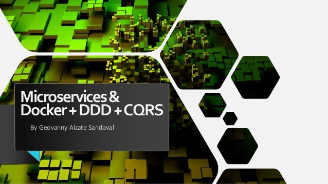 Microservices& Docker+DDD+CQRS By Geovanny Alzate Sandoval
