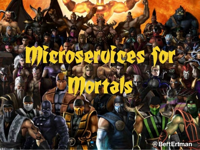Microservices for Mortals @BertErtman