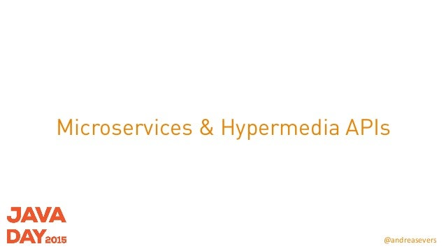 @andreasevers Microservices & Hypermedia APIs