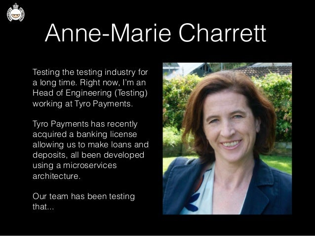 Anne-Marie Charrett Testing the testing industry for a long time. Right now, I'm an Head of Engineering (Testing) working ...