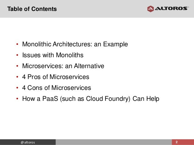 Microservices vs. Monolithic Architectures: Pros, Cons, and How Cloud Foundry (PaaS) Can Help Slide 2