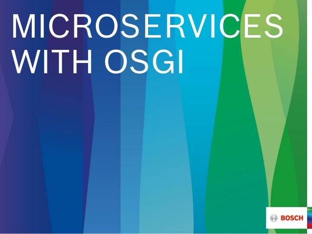 MICROSERVICES WITH OSGI