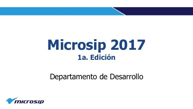 Microsip 2017 1a. Edición Departamento de Desarrollo