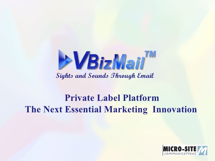 Private Label Platform The Next Essential Marketing  Innovation Sights and Sounds Through Email