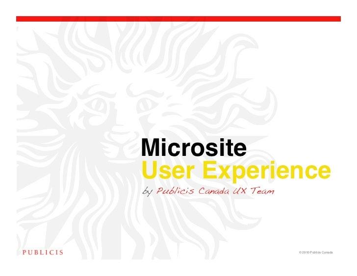 Microsite !User Experienceby Publicis Canada UX Team                             © 2010 Publicis Canada!