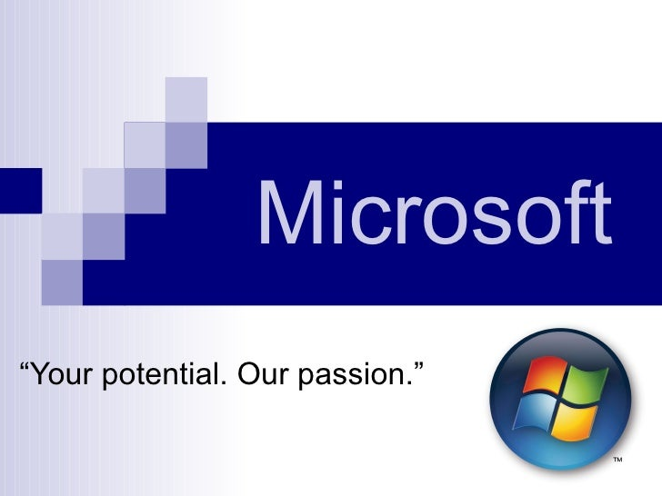 "Microsoft "" Your potential. Our passion."""