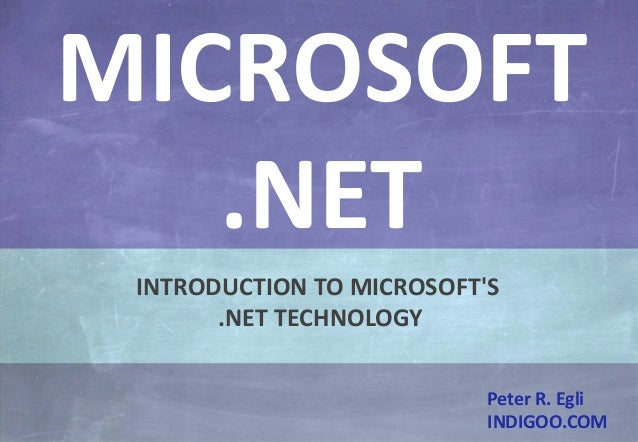 © Peter R. Egli 2015 1/33 Rev. 3.00 Microsoft .NET indigoo.com Peter R. Egli INDIGOO.COM INTRODUCTION TO MICROSOFT'S .NET ...