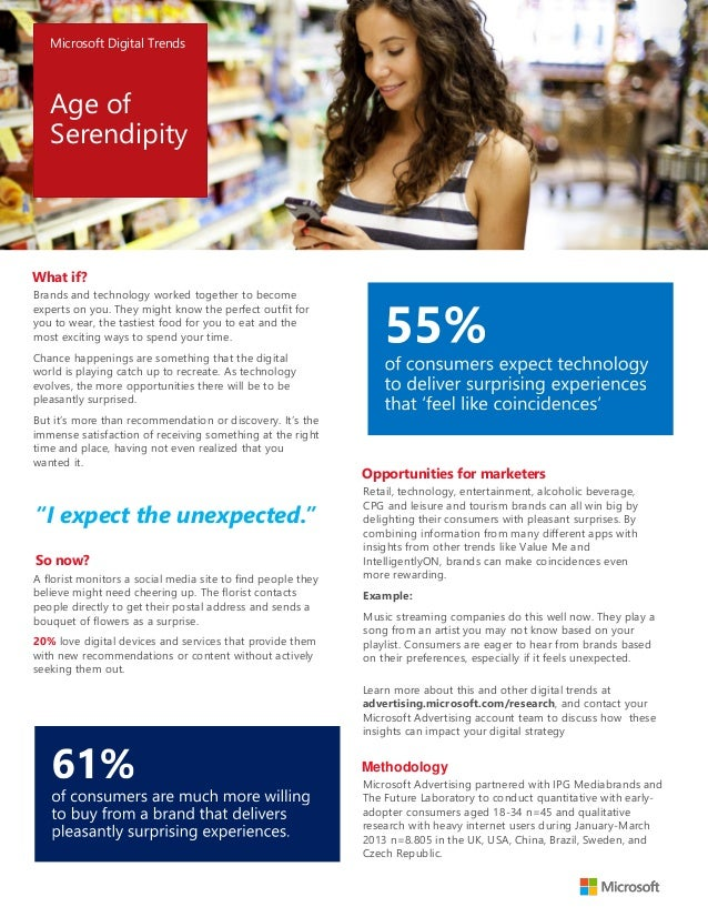 Microsoft Digital Trends  Age of Serendipity  What if? Brands and technology worked together to become experts on you. The...