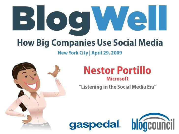 How Big Companies Use Social Media          New York City | April 29, 2009                        Nestor Portillo         ...