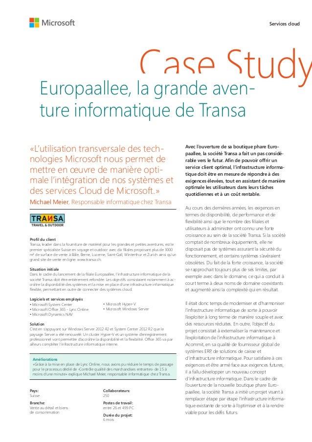 Services cloud Avec l'ouverture de sa boutique phare Euro- paallee, la société Transa a fait un pas considé- rable vers le...