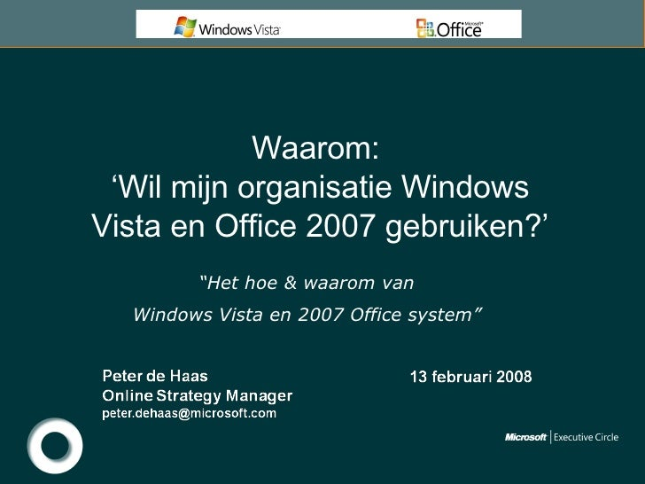 """Waarom:  ' Wil mijn organisatie Windows Vista en Office 2007 gebruiken?' """" Het hoe & waarom van  Windows Vista en 2007 Off..."""