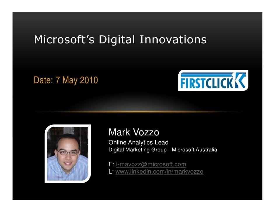 Microsoft's Digital Innovations   Date: 7 May 2010                        Mark Vozzo                    Online Analytics L...