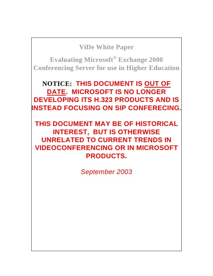 ViDe White Paper      Evaluating Microsoft® Exchange 2000 Conferencing Server for use in Higher Education     NOTICE: THIS...
