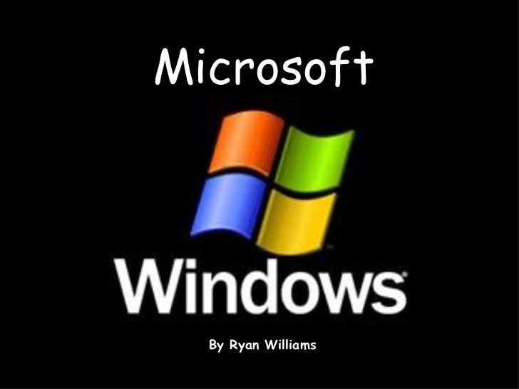 By Ryan Williams Microsoft