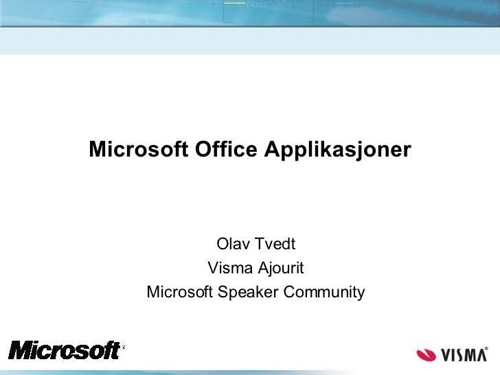 Microsoft Office Applikasjoner Olav Tvedt Visma Ajourit Microsoft Speaker Community