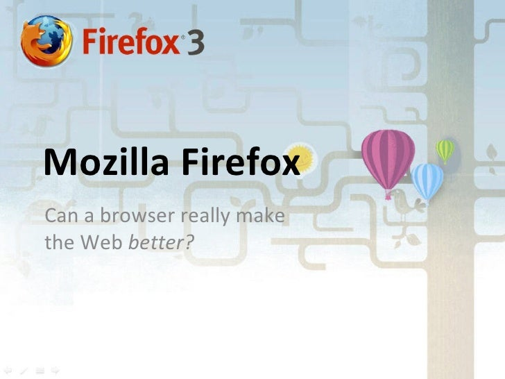 Mozilla Firefox Can a browser really make the Web  better?