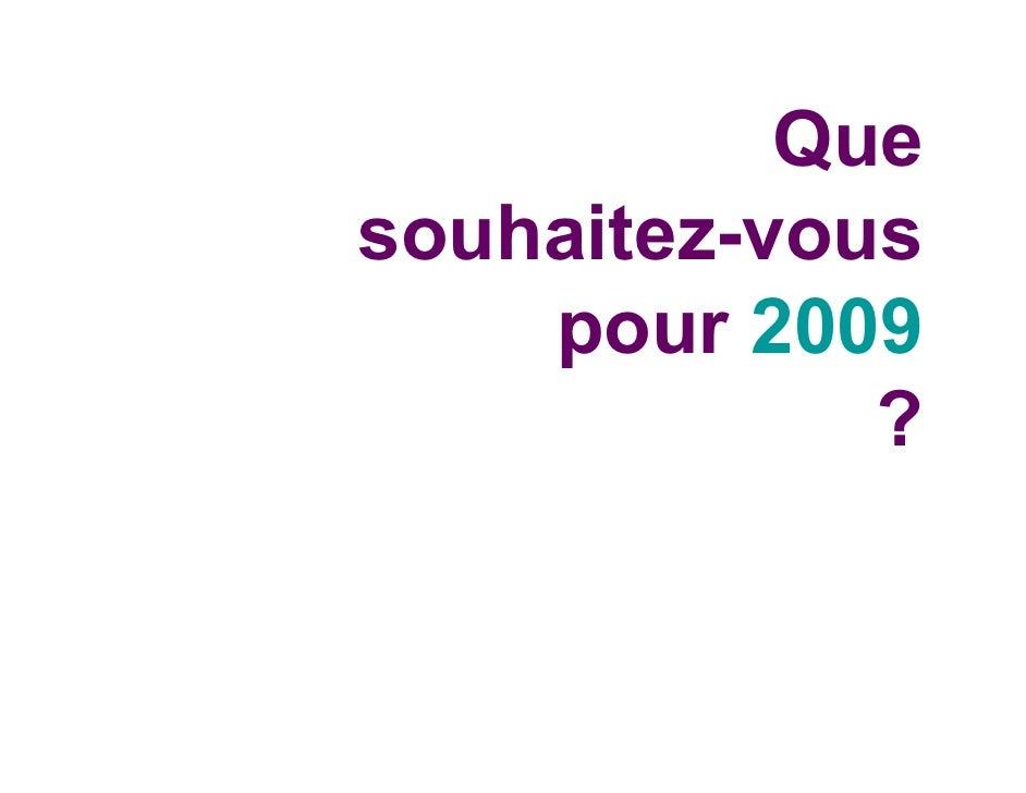 Que souhaitez-vous     pour 2009              ?