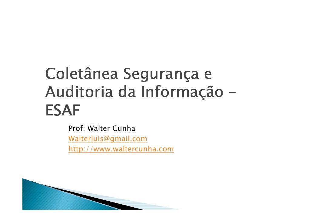 Coletâ Coletânea Segurança e            Seguranç              Informaçã                     ção Auditoria da Informação – ...