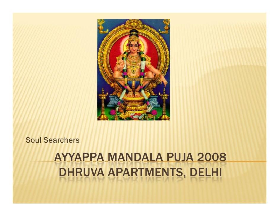 Soul Searchers         AYYAPPA MANDALA PUJA 2008         DHRUVA APARTMENTS, DELHI
