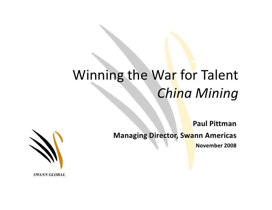 Winning the War for Talent                            China Mining                                            Paul Pittman...