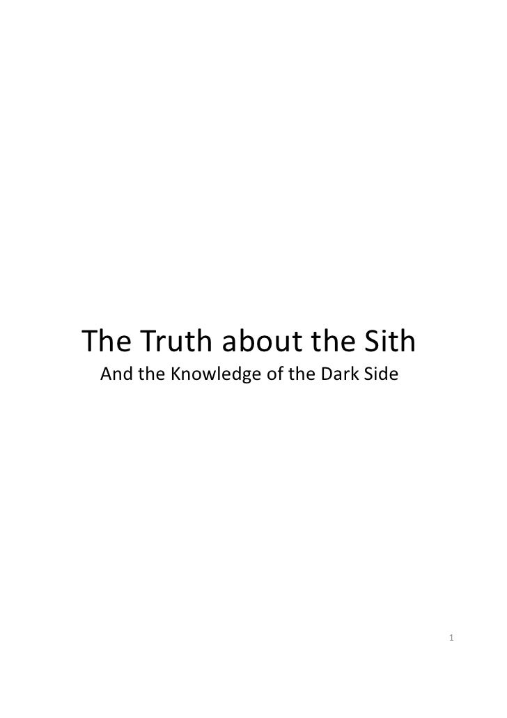 The Truth about the Sith  And the Knowledge of the Dark Side                                           1