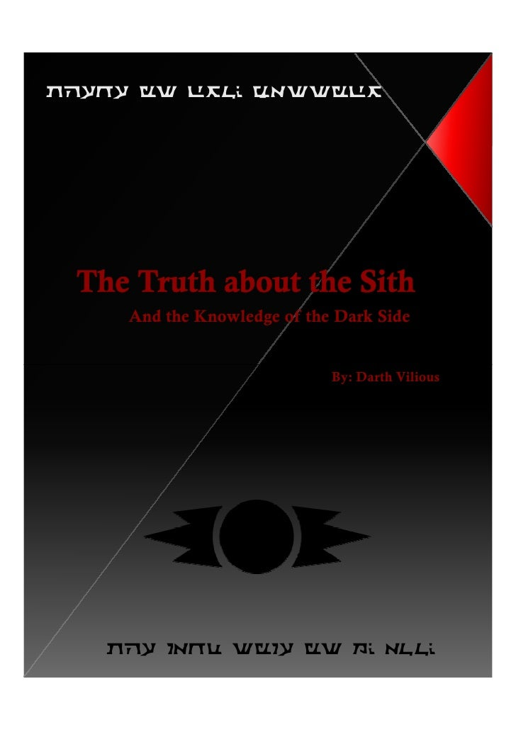 There is only Passion          And the Knowledge of the Dark Side                                By: Darth Vilious        ...