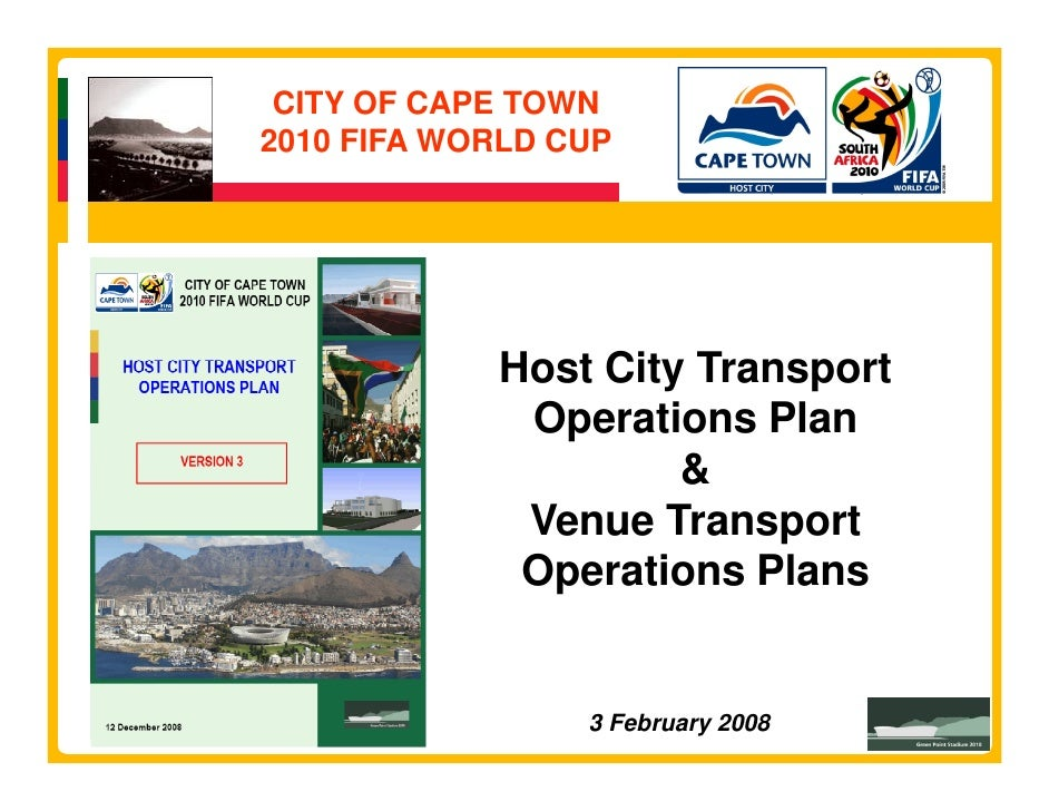 CITY OF CAPE TOWN 2010 FIFA WORLD CUP                 Host City Transport              Operations Plan                    ...