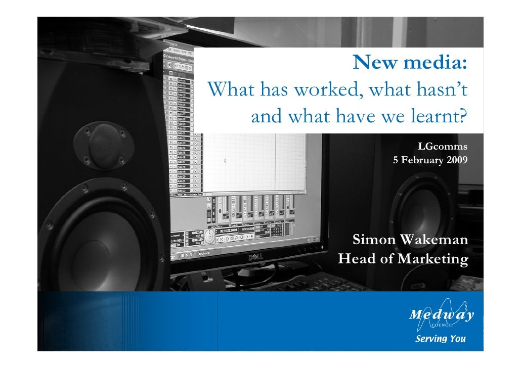 New media: What has worked, what hasn't    and what have we learnt?                           LGcomms                     ...
