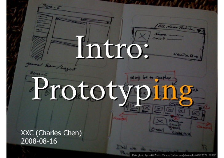 Intro:   Prototyping XXC (Charles Chen) 2008-08-16                      This photo by loft42 http://www.flickr.com/photos/...