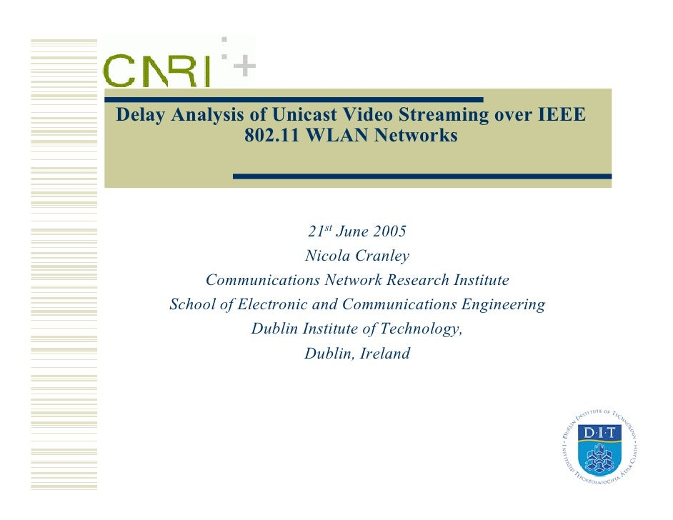 Delay Analysis of Unicast Video Streaming over IEEE               802.11 WLAN Networks                             21st Ju...