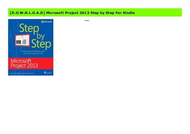 F R E E Microsoft Project 2013 Step By Step For Kindle