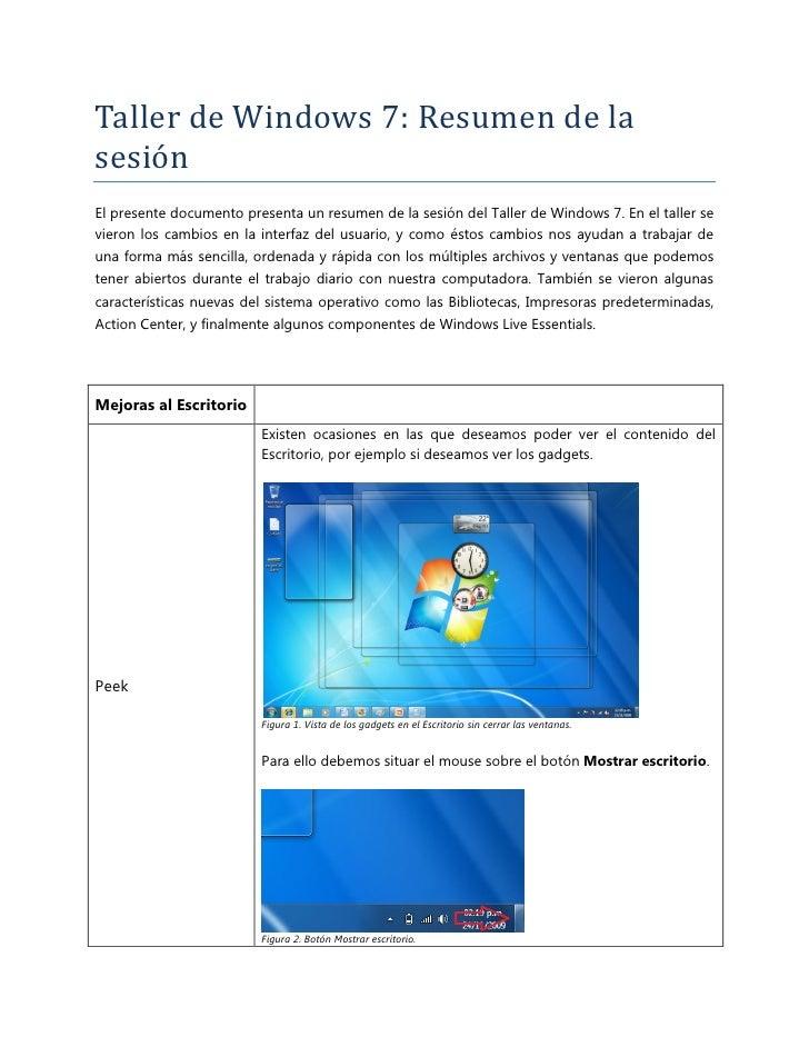 Taller de Windows 7: Resumen de la sesión El presente documento presenta un resumen de la sesión del Taller de Windows 7. ...