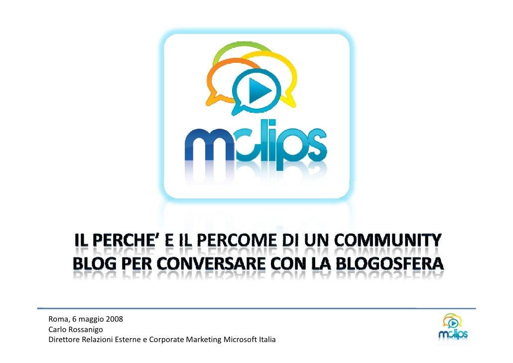 Roma, 6 maggio 2008 Carlo Rossanigo Direttore Relazioni Esterne e Corporate Marketing Microsoft Italia