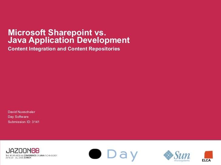 Microsoft Sharepoint vs. Java Application Development Content Integration and Content Repositories     David Nuescheler Da...