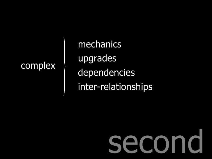 second complex mechanics upgrades dependencies inter-relationships