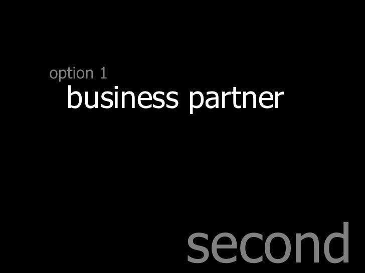 second option 1 business partner
