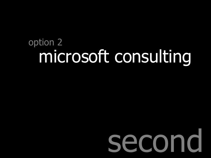 second option 2 microsoft consulting