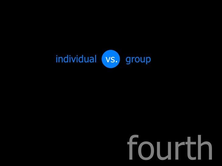 fourth group individual vs. vs.