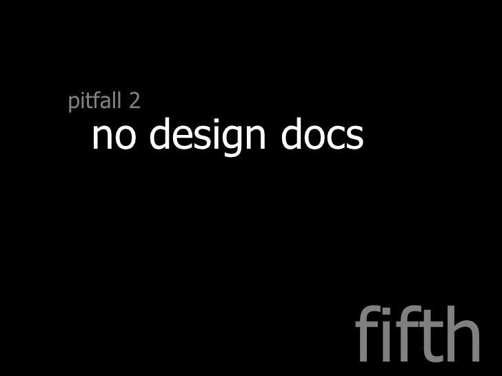 fifth pitfall 2 no design docs